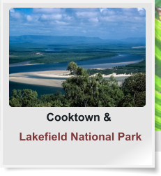 Cooktown &  Lakefield National Park